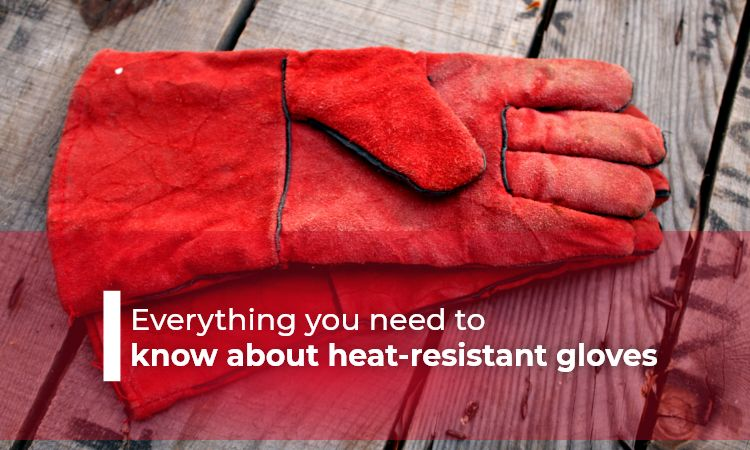 Everything you need toknow about heat-resistant gloves